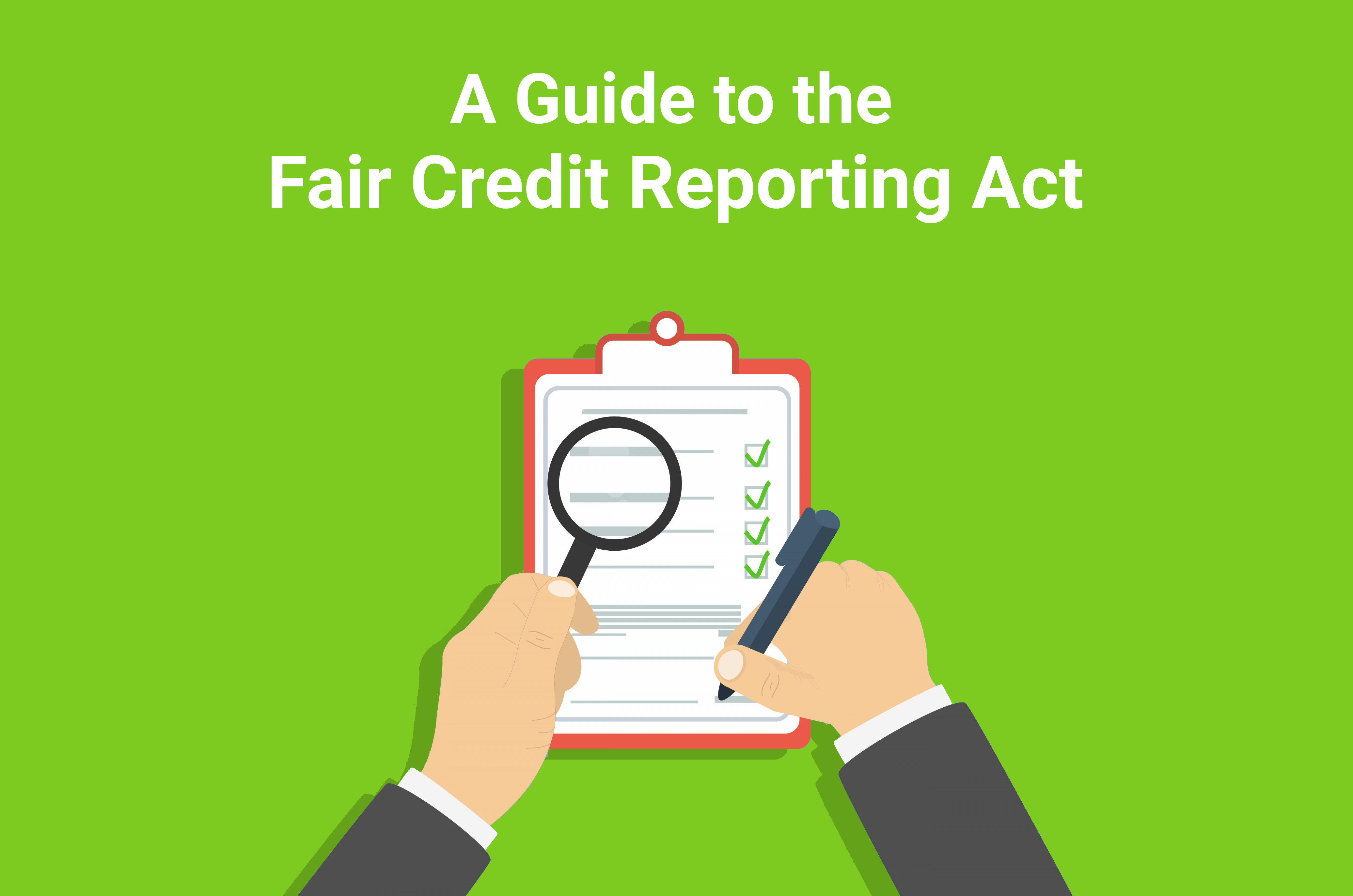 A Guide to the Fair Credit Reporting Act (FCRA)